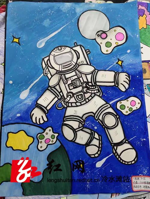 """冷水滩梅湾小学:学生手绘""""太空梦"""" 畅想未来宇宙空间"""