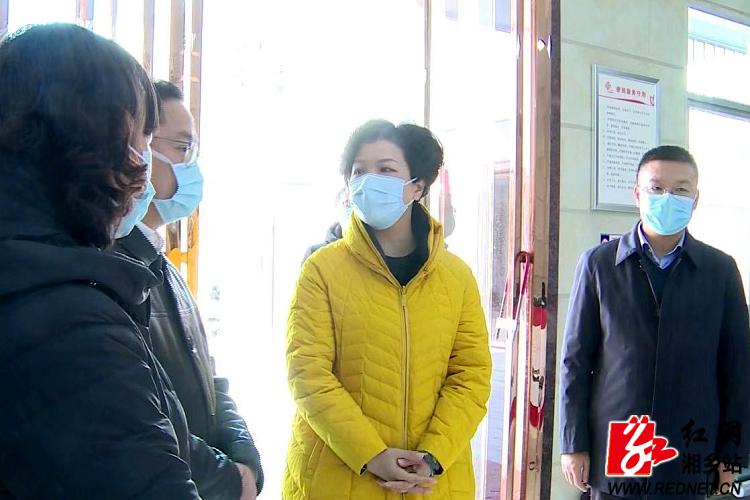 张迎春来湘乡督查新型冠状病毒感染的肺炎疫情防控工作