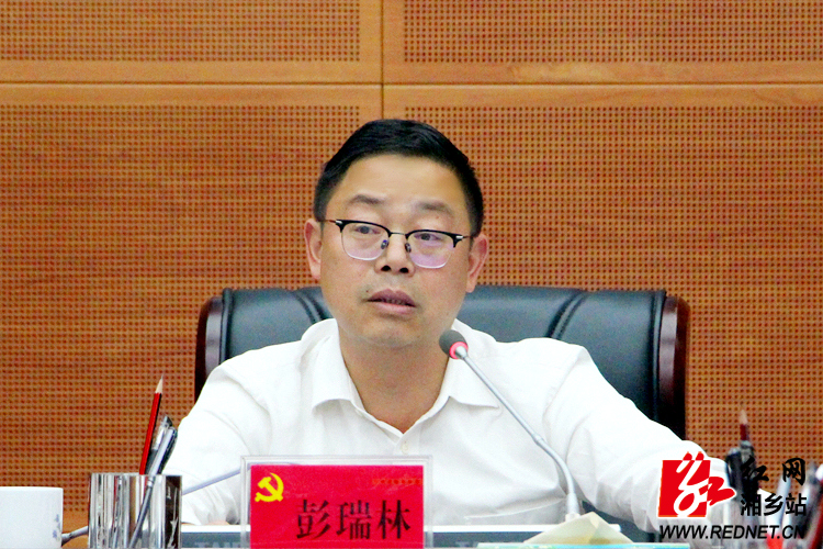 市委常委会会议研究湘乡经开区争先进位等工作